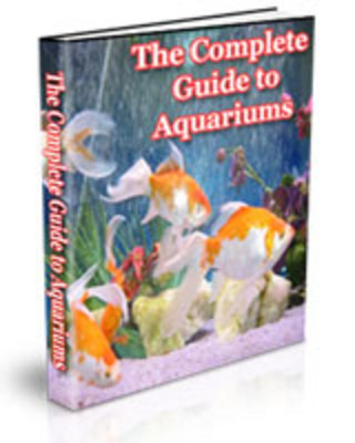 Product picture The Complete Guide To Aquariums eBook + Resell Rights